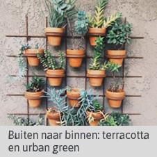 Blog buiten naar binnen terracotta urban green